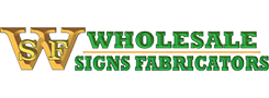 Wholesale Signs Fabricators